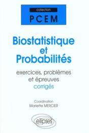 Biostatistique Et Probabilites Exercices Problemes Et Epreuves Corriges - Couverture - Format classique
