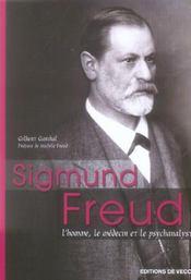 Sigmund Freud ; l'homme, le médecin et le psychanaliste - Intérieur - Format classique