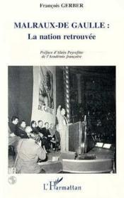 Malraux De-Gaulle La Nationretrouvee - Couverture - Format classique