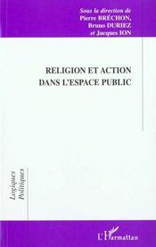 Religion Et Action Dans L'Espace Public - Intérieur - Format classique