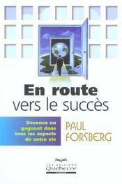 En Route Vers Le Succes ; Devenez Un Gagnant Dans Tous Les Aspects De Votre Vie - Intérieur - Format classique