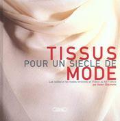Tissus Pour Un Siecle De Mode ; Les Textiles Et Les Modes En France Au Xx Siecle - Intérieur - Format classique