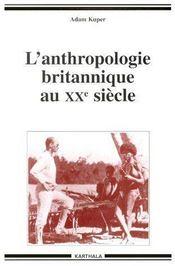 L'anthropologie britannique au XXe siècle - Couverture - Format classique