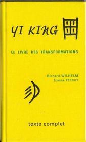 Yi king ; le livre des transformations - Intérieur - Format classique