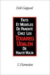Faits et modèles de parentéchez les Touaregs Udalen de Haute-Volta - Couverture - Format classique