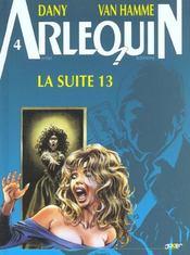 Arlequin t.4 ; la suite 13 - Intérieur - Format classique