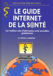 Le Guide Internet De La Sante ; Les Meilleurs Sites D'Information Sante Accessibles Gratuitement - Intérieur - Format classique