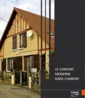 Le confort moderne dans l'habitat (actes du cycle de conférences 2006) - Couverture - Format classique