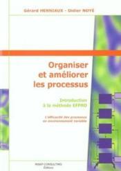 Organiser Et Ameliorer Les Processus. Introduction A La Methode Efpro - Couverture - Format classique