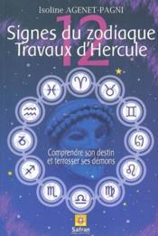 12 Signes Du Zodiaque. 12 Travaux D'Hercule - Couverture - Format classique
