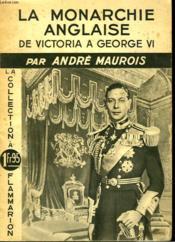 La Monarchie Anglaise De Victoria A George Vi. La Collection A 1fr95. - Couverture - Format classique