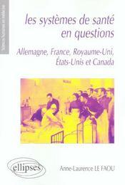 Les Systemes De Sante En Questions Allemagne France Royaume-Uni Etats-Unis Et Canada - Intérieur - Format classique