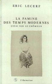 La Famine Des Temps Modernes ; Essai Sur Le Chomeur - Intérieur - Format classique