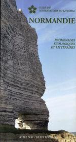 Normandie ; promenades écologiques et littéraires - Intérieur - Format classique
