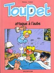Toupet t.5 ; Toupet attaque à l'aube - Intérieur - Format classique