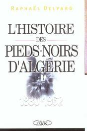 L'histoire des pieds-noirs d'algerie 1830-1962 - Intérieur - Format classique