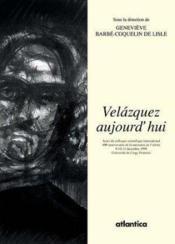 Velazquez Aujourdhui Actes Du Colloque Scientifique International - 400e Anniversaire De La Naissanc - Couverture - Format classique