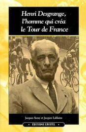 Henri Desgrange, L'Homme Qui Crea Le Tour De France - Intérieur - Format classique