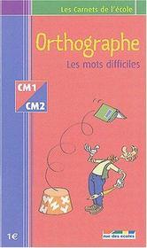Orthographe, les mots difficiles ; CM1/CM2 - Intérieur - Format classique