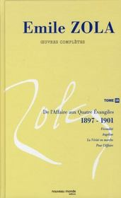 Emile Zola ; oeuvres complètes t.18 ; de l'affaire aux Quatres Evangiles 1897-1901 - Intérieur - Format classique