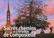 Sacrés chemins de saint-jacques de compostelle - Couverture - Format classique