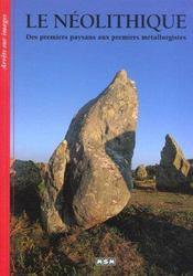 Le neolithique ; des premiers paysans aux premiers metallurgistes - Intérieur - Format classique