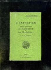 L Entretien Et Les Petites Reparations A Faire Soi Meme Dans L Habitation Et Le Mobilier. - Couverture - Format classique