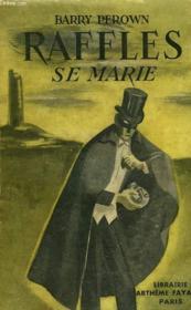 Raffles Se Marie. - Couverture - Format classique