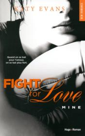 Vente  Fight for love T.2 ; mine  - Katy Evans