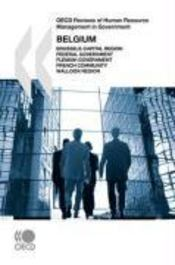Vente livre :  OECD reviews of human resource management in government ; Belgium, Brussels-capital region, federal government, flemish governme  - Collectif