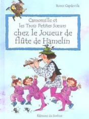 Camomille Et Les Trois Petites Soeurs Chez Le Joueur De Flute De Hamelin - Couverture - Format classique
