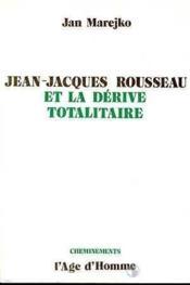 J J Rousseau Et Derive Totalitaire - Couverture - Format classique