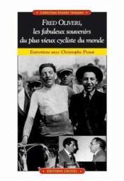 Fred Oliveri,Fabuleux Souvenirs Du Plus Vieux Cycliste - Couverture - Format classique