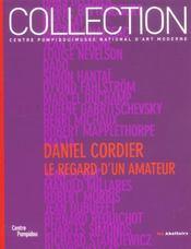 Daniel Cordier, Le Regard D'Un Amateur - Intérieur - Format classique