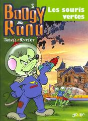 Boogy et Rana t.3 ; les souris vertes - Intérieur - Format classique