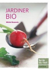 Jardiner bio – Michel Beauvais