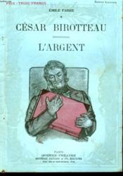 Cesar Birotteau Suivi De L'Argent. - Couverture - Format classique