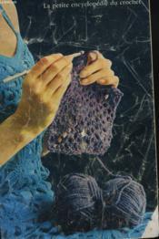 La Petite Encyclopedie Du Crochet - Couverture - Format classique