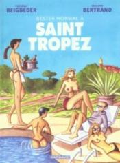 Rester Normal T.2 ; ; A Saint Tropez  - Philippe Bertrand - Frederic Beigbeder