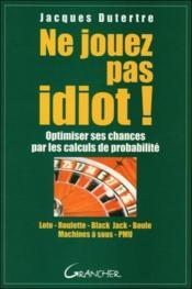 Ne jouez pas idiot ! - Couverture - Format classique