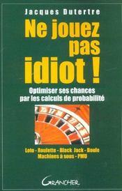 Ne jouez pas idiot ! - Intérieur - Format classique