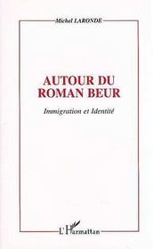 Autour Du Roman Beur ; Immigration Et Identite - Intérieur - Format classique