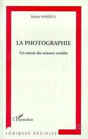 Photographie (La) Un Miroirdes Sciences Sociales - Intérieur - Format classique