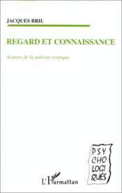 Regard et connaissance ; avatars de la pulsion scopique - Couverture - Format classique