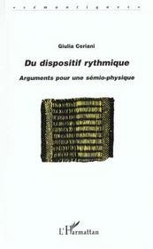 Du Dispositif Rythmique ; Arguments Pour Une Semio-Physique - Intérieur - Format classique