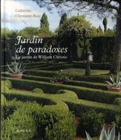 Jardin de paradoxes ; le jardin de William Christie - Intérieur - Format classique
