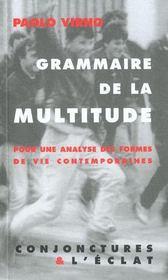 Grammaire de la multitude ; pour une analyse des formes de vies contemporaines - Intérieur - Format classique