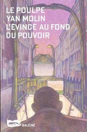 L Evince Au Fond Du Pouvoir - Intérieur - Format classique