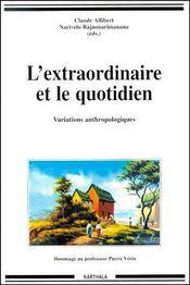 L'extraordinaire et le quotidien ; variations anthropologiques - Couverture - Format classique