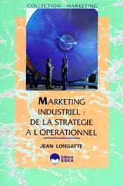 Marketing industriel : de la stratégie à l'opérationnel - Couverture - Format classique